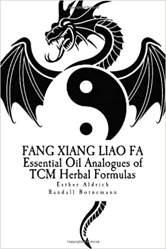 Fang Xiang Liao Fa: Essential Oil Analogues of TCM Herbal Formulas