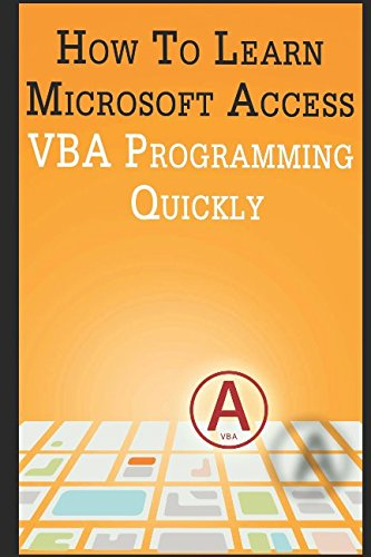 Download How to Learn Microsoft Access VBA Programming Quickly! pdf