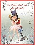 LE PETIT SOLDAT DE PLOMB (COLL. LES PTITS CLASSIQUES)