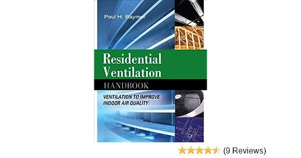 Residential Ventilation Handbook: Ventilation to Improve