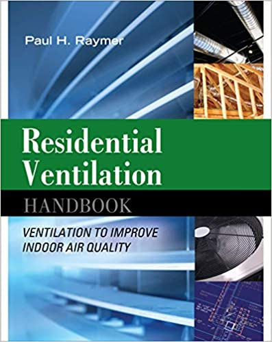 Ventilation to Improve Indoor Air Quality Residential Ventilation Handbook