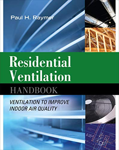 - Residential Ventilation Handbook: Ventilation to Improve Indoor Air Quality