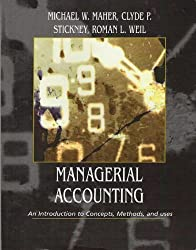 Managerial Accounting: An Introduction to Concepts, Methods, and Uses (Custom Edition)