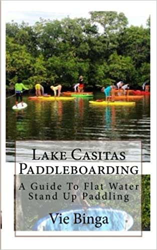 Lake Casitas Paddleboarding: A Guide To Flat Water Stand Up ...