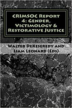 CRIMSOC Report 4: Gender, Victimology & Restorative Justice (Volume 4) (2015-05-17)