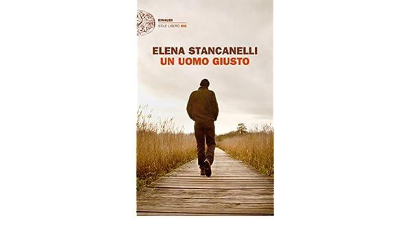 Un uomo giusto (Einaudi. Stile libero big) (Italian Edition) eBook ...