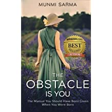 The Obstacle Is You: The Manual You Should Have Been Given When You Were Born