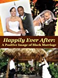 Happily Ever After: A Positive Image of Black Marriage