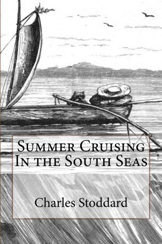 Download Summer Cruising In the South Seas pdf epub