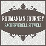 Roumanian Journey | Sacheverell Sitwell