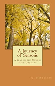 A Journey of Seasons: A Year in the Ozarks High Country