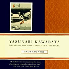 Snow Country Audiobook by Yasunari Kawabata Narrated by Brian Nishii