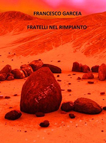 Fratelli nel rimpianto (Racconti di Fantascienza Vol. 1) (Italian Edition)