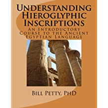 Understanding Hieroglyphic Inscriptions: An Introductory Course to the Ancient Egyptian Language
