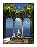 img - for Villa Astor: Paradise Restored on the Amalfi Coast book / textbook / text book