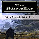 The Skinwalker | Michael W. Miller