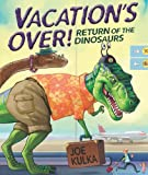 Vacation's Over!, Joe Kulka, 0761352120
