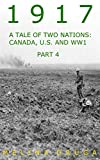 1917: A Tale of Two Nations: Canada, U.S. and World War I part 4