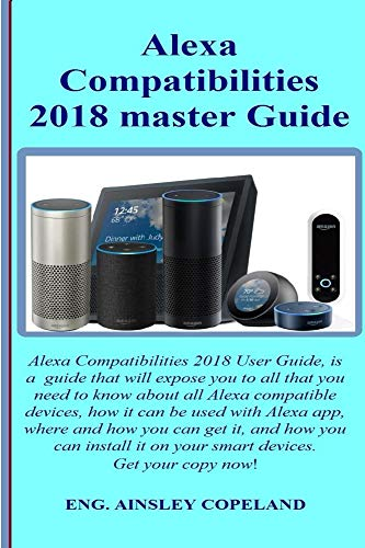 Alexa  Compatibilities 2018 Master Guide: Nutramax Dasuquin With MSM Chewable 2018 Simplify User Guide. It a guide that simplifies all the various remedies ... living and lot more (English Edition)