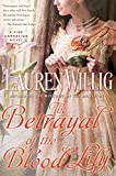 Front cover for the book The Betrayal of the Blood Lily by Lauren Willig
