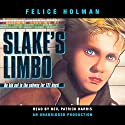 Slake's Limbo Audiobook by Felice Holman Narrated by Neil Patrick Harris