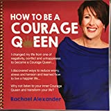 How to be a Courage Queen