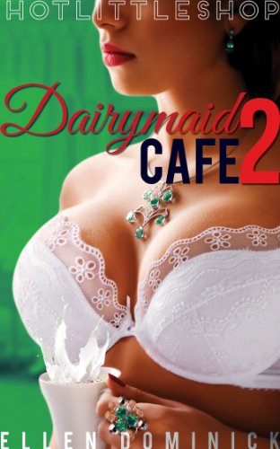 - Dairymaid Cafe: Down on the Farm (Hot Little Shop Book 2)