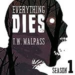 Everything Dies: Season One | T. W. Malpass
