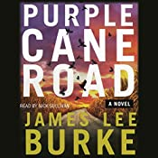 Purple Cane Road: A Dave Robicheaux Novel, Book 11 | James Lee Burke