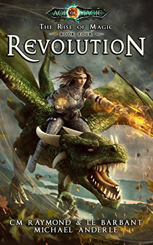 Revolution: Age Of Magic (The Rise of Magic Book 4)