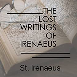 The Lost Writings of Irenaeus