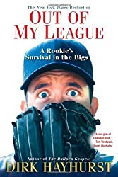 Out Of My League A Rookies Survival In The Bigs by Dirk Hayhurst (Feb 28 2012)