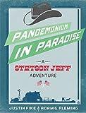 Pandemonium in Paradise: A Stetson Jeff Adventure, Book 3 (The Stetson Jeff Adventures)