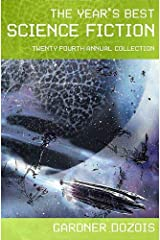The Year's Best Science Fiction: Twenty-Fourth Annual Collection Kindle Edition
