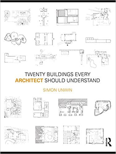 Amazon twenty buildings every architect should understand amazon twenty buildings every architect should understand volume 2 ebook simon unwin kindle store fandeluxe Image collections
