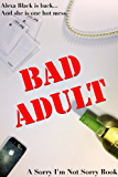 Bad Adult (Sorry I'm Not Sorry #7)