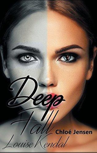 Deep Fall - Louise Kendal: Dramatischer Liebesroman