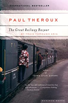 The Great Railway Bazaar by [Theroux, Paul]