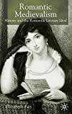 img - for Romantic Medievalism: History and the Romantic Literary Ideal by Professor Elizabeth Fay (2001-12-17) book / textbook / text book
