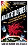 img - for Megacatastrophes!: Nine Strange Ways The World Could End book / textbook / text book