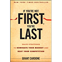 If You're Not First, You're Last: Sales Strategies to Dominate Your Market and Beat Your Competition (English Edition)