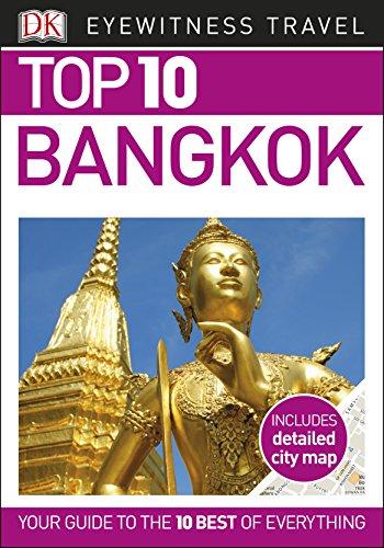 Top 10 Bangkok (DK Eyewitness Travel Guide)...