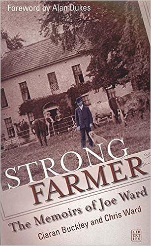 Book Strong Farmer: The Memoirs of Joe Ward by Ciaran Buckley, Chris Ward (2007)