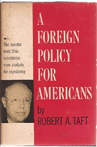 A Foreign Policy For Americans by Robert A. Taft