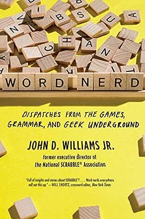 Word Nerd: Dispatches from the Games, Grammar, and Geek Underground (English Edition) eBook: Williams, John D.: Amazon.es: Tienda Kindle