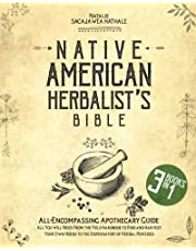 The Native American Herbalist's Bible: 3-in-1 All-Encompassing Apothecary Guide: All You Will Need, From the Field Handbook to Find and Harvest Your Own Herbs to the Dispensatory of Herbal Remedies
