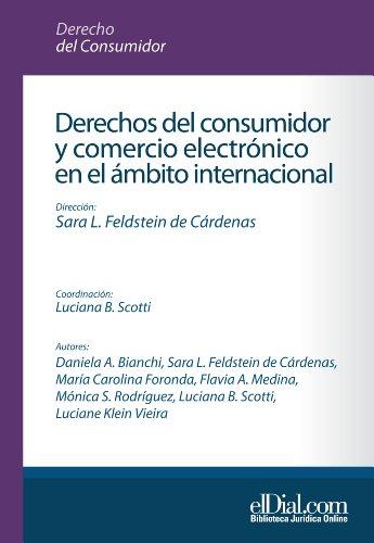 Descargar Libro Derechos Del Consumidor Y Comercio Electrónico En El ámbito Internacional De Sara (dirección) Feldstein Sara (dirección) Feldstein De Cárdenas