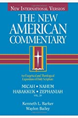 Micah, Nahum, Habakkuh, Zephaniah: An Exegetical and Theological Exposition of Holy Scripture (The New American Commentary) Hardcover