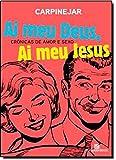 Ai Meu Deus, Ai Meu Jesus