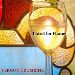 Thirst for Flame   Vernon Crumrine